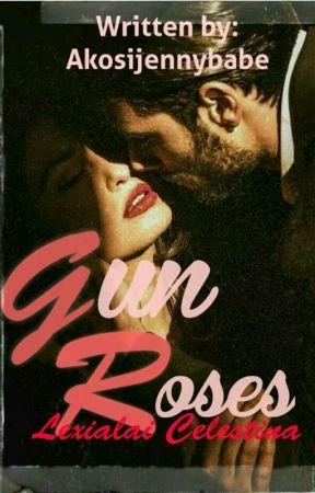 Gun Roses (Mafia Shot Series #1) by Akosijennybabe