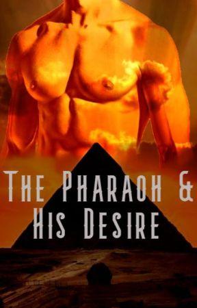 The Pharaoh & His Desire by Tsuyoiheroine