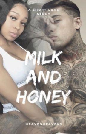 Milk And Honey ( ON HOLD ) by HeavenHeavens