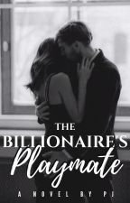 The Billionaire's Playmate ✔ by CollateralSunshine