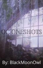 Ocs x reader oneshots by BlackMoonOwl
