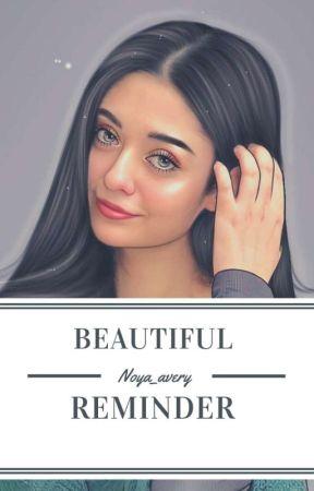 BEAUTIFUL REMINDER  by Noya_avery