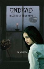 Undead (ritorno a New Hope)  di ValaArdy