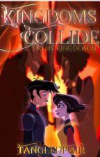 Kingdoms Collide by TangledPair