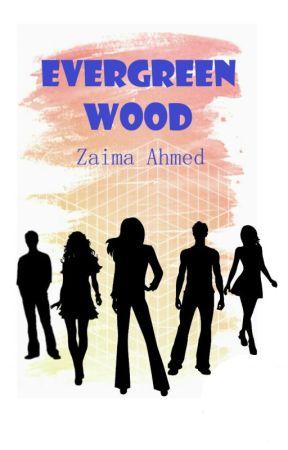 EVERGREEN WOOD by Zaima-Ahmed