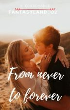 From Never To Forever by fantasyland_02