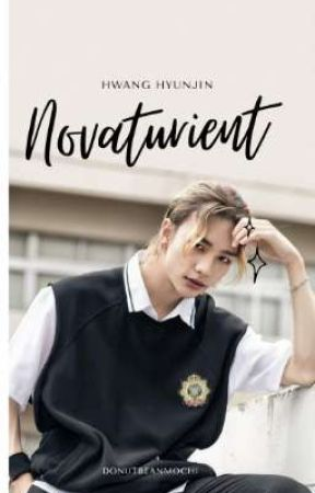 [C] Novaturient •HwangHyunjin• by donutbeanmochi