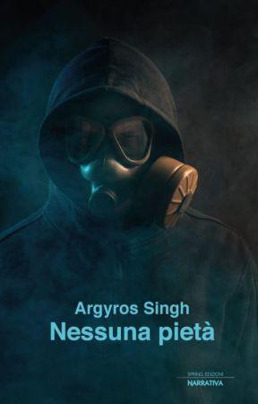 Nessuna pietà - Presentazione del romanzo edito da Spring Edizioni by argyrosingh