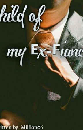 Child of my Ex-Fiance (Editing) by Million06
