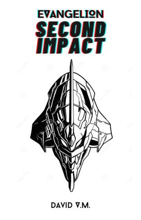 Evangelion: Second Impact by maybeiwas2shy