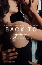 Back To You by tashajadewrites
