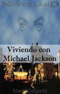 Viviendo con Michael Jackson (Novela de Michael y tú) cover