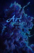Art Attempts by BethZoe7