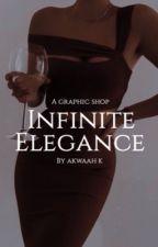 Infinite Elegance || COMPLETED by _akwaah_