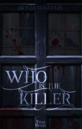 Who Is The Killer? I Katil Kim by beyzanuraylin