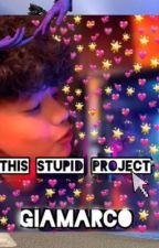 """""""This Stupid Project"""" ❤️ gianmarco     (discountinued until further notice) by Wassupbruh55"""