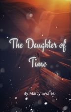 The Daughter of Time by marcyswales17