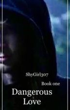 Dangerous Love (OUAT Fanfiction) by ShyGirl307