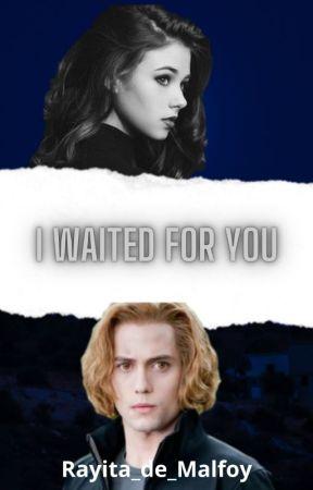 I waited for you (Jasper Hale y tu) by Rayita_de_Malfoy