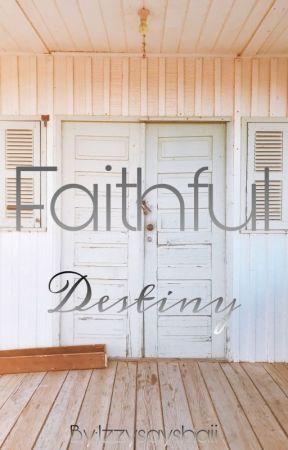 Faithful Destiny 🔓 ♡BxB♡ by IzzySaysHaii