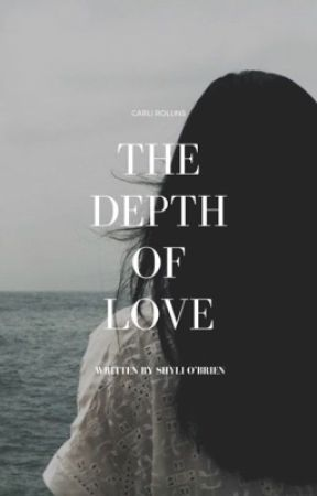The Depth of Love by Shyli_Obrien