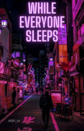 While Everyone Sleeps by eldri_sv
