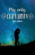 My only certainty || P.D || by _Pauloxsiempre_