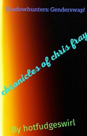 Shadowhunters: Genderswap-> Chronicles Of Chris Fray by hotfudgeswirl