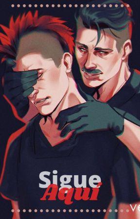 Sigue Aquí ~ Gustabo y Horacio by CoriiCori
