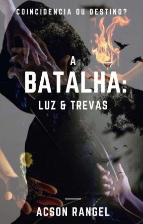 A Batalha: Luz & Trevas by Ran_Nunes