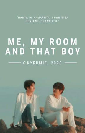 Me, My Room and That Boy ✔ by Kyrumie