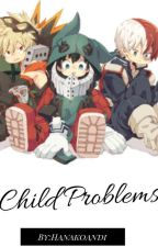 Child Problems by HanakoAndI
