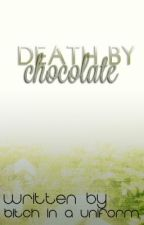 Death by Chocolate { sequel to iforgetthetitleofyourstory } by Lololuvs