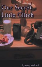 Our Secret Little Glitch (William Afton x Reader) by emptywindows0