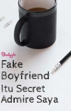 Fake Boyfriend Itu Secret Admire Saya  by bbeatyybr