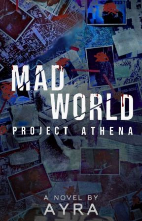 Mad World: Project Athena [Mad World Series, Book 2] by ayrasheeeen