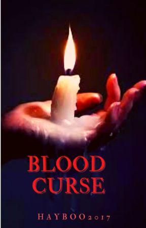 Blood Curse by Hayboo2017