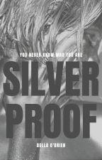 Silverproof by itsbellaobrien