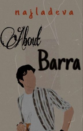 About Barra [Selesai] by najladv