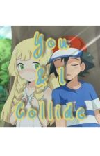 You & I Collide by BRX_HIHE