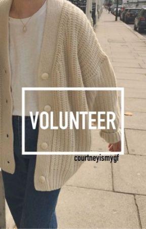 Volunteer by courtneyismygf