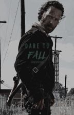DARE TO FALL | r. grimes by -angrybruce