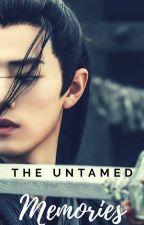 The Untamed: Memories by GoodbyeForMeIsTEAR
