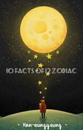 10 Facts of 12 Zodiac [HIATUS]  by haneunkyunggg