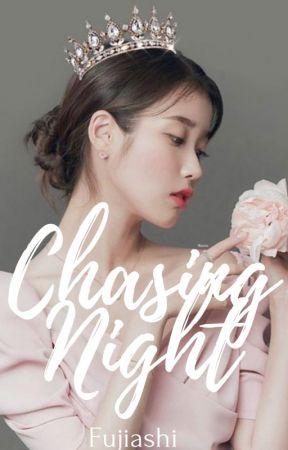 Chasing Night by Fujiashi