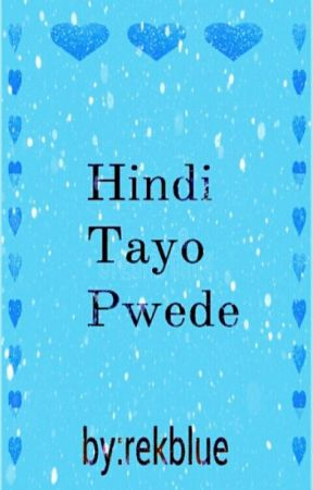 Hindi Tayo Pwede by rekblue