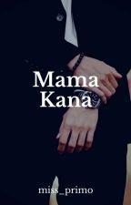 Mama Kana by miss_primo