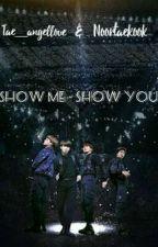 ♡Show Me - Show U♡ by Noortaekook