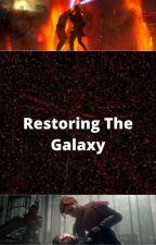 Restoring the Galaxy by GreyJedi_Knight11