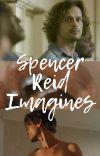Spencer Reid Imagines/Fics cover